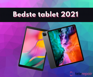 Bedste tablet 2021