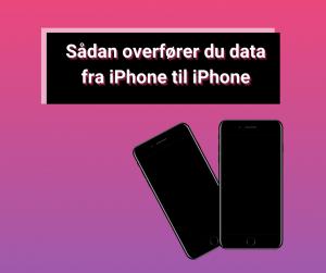 overfør data fra iphone til iphone