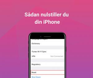 nulstil din iPhone: Guide